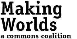 Making Worlds, Building the Commons in NYC